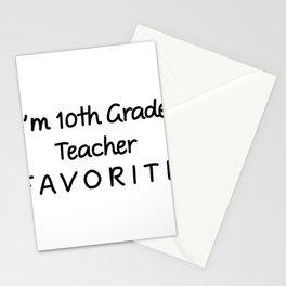 I'm 10th Grade Teacher Favorite 10th Grade Teacher Stationery Cards
