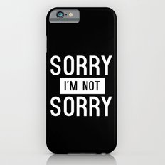 Sorry I'm Not Sorry - White iPhone 6s Slim Case