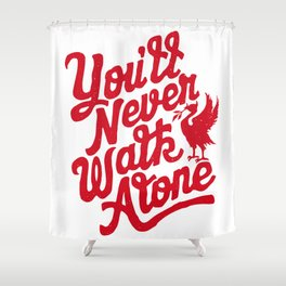 You'll Never Walk Alone - Red on White Shower Curtain