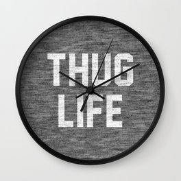 Thug Life - dark Wall Clock