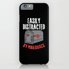 Easily Distracted By Mailboxes For Postal Worker iPhone Case