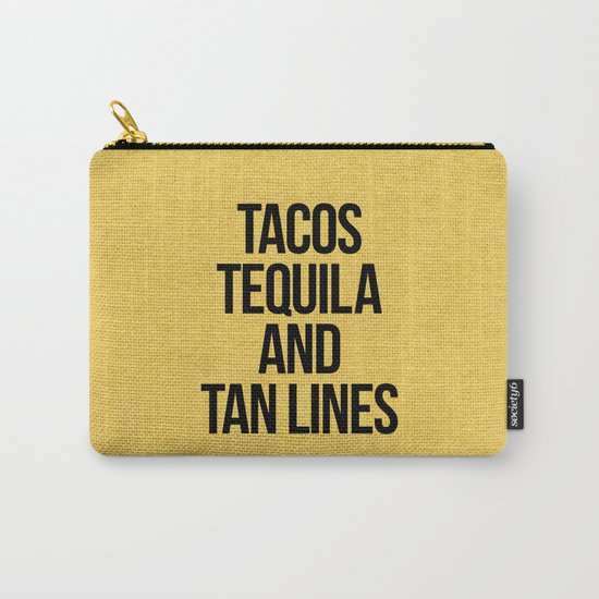Tequila And Tan Lines Funny Quote Carry-All Pouch