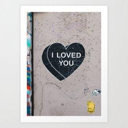 I LOVED YOU Art Print
