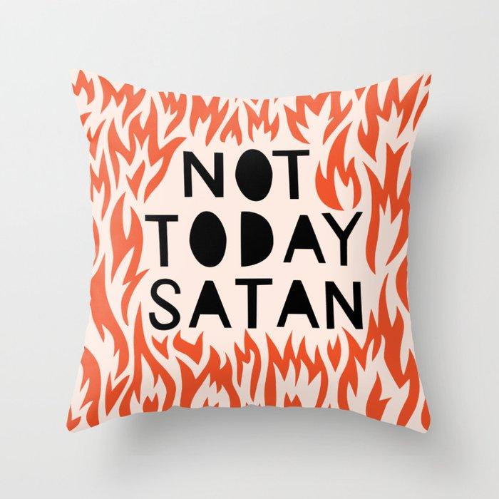 not today satan Throw Pillow