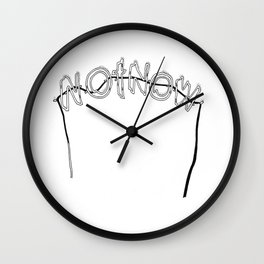 NOT NOW Wall Clock