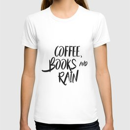Coffee, books and rain quote T-shirt