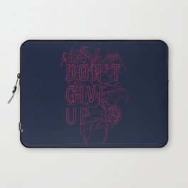 Don't Give Up Laptop Sleeve