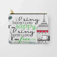 I Sing Because I'm Happy - color Carry-All Pouch