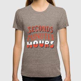Seconds, Minutes, Hours T-shirt