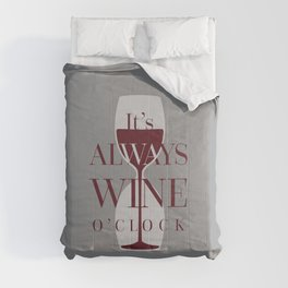 It's always wine o'clock Comforters