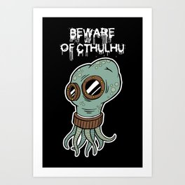 Beware of Cthulhu Art Print