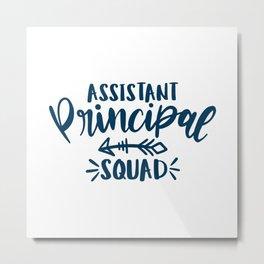 Assistant Principal, Principal squad Metal Print