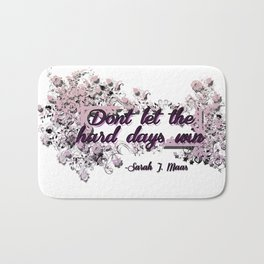 Don't let the hard days win - ACOMAF Bath Mat