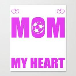 Soccer Goalie Moms Full Heart Mothers Day T-Shirt Canvas Print
