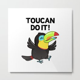 Toucan Do It Cute Bird Pun Metal Print