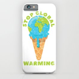 Stop Global Warming iPhone Case