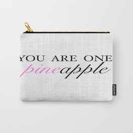 you are one pineapple (white /pinker) Carry-All Pouch