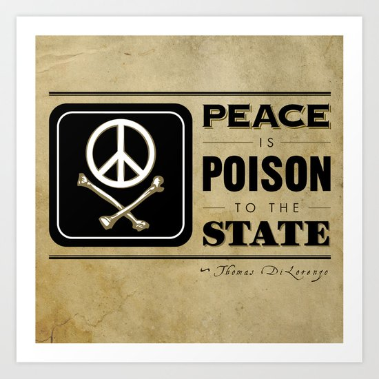 Peace is Poison to the State Art Print