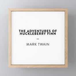 The Adventures of Huckleberry Finn  —  Mark Twain Framed Mini Art Print