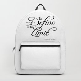 To Define is to Limit - Oscar Wilde quote Backpack