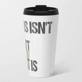 If this isn't nice, I don't know what is – Kurt Vonnegut quote Travel Mug