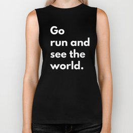 Go run and see the world Biker Tank