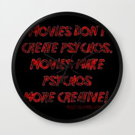 Movies Don't Create Psychos Wall Clock