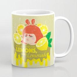 When Life Gives You Lemons, Make Lemonade Coffee Mug