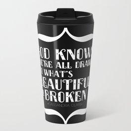 Beautiful & Broken Metal Travel Mug