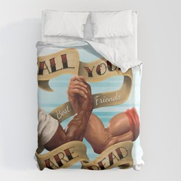 All Your Best Friends Are Dead Duvet Cover