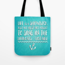 Life Is A Shipwreck Quote Tote Bag