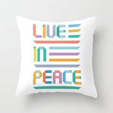 Live In Peace Throw Pillow