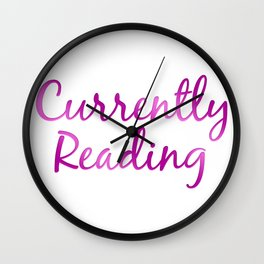 CURRENTLY READING purple and pink Wall Clock
