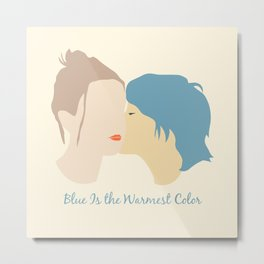 Blue Is the Warmest Color Metal Print