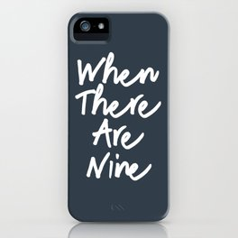 When there are nine iPhone Case