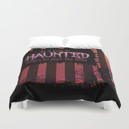 Be it ever so Haunted, there's no place like Home. Duvet Cover