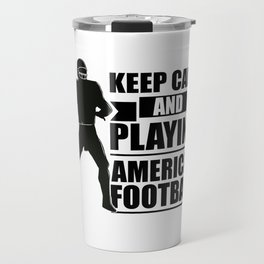 Keep calm and play football Travel Mug