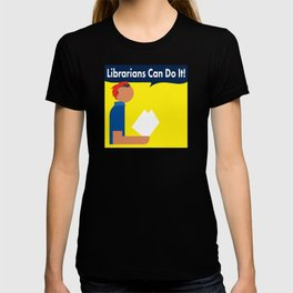 Librarians Can Do It! T-shirt