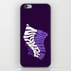 Ridin' This Freakin' Out Feeling. iPhone Skin
