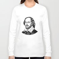 shakespeare Long Sleeve T-shirts featuring Shakespeare by OnaVonVerdoux