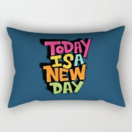 today is a new day Rectangular Pillow