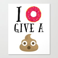 Donut Give A Sh*t Funny Quote Canvas Print