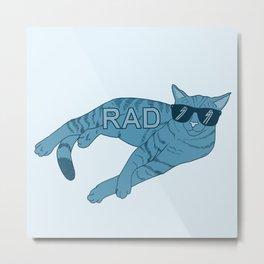 Catt'n Radd'n Metal Print