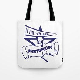 Funny Overthink Tshirt Design I EVEN OVERTHINK Tote Bag