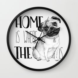 Home Is Where The Dog Is (Pug) White Wall Clock
