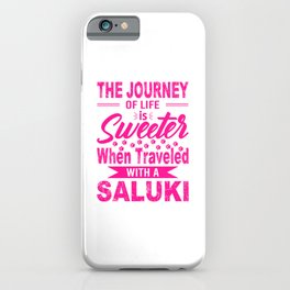 The Journey Of Life Is Sweeter When Traveled With A Saluki mag iPhone Case
