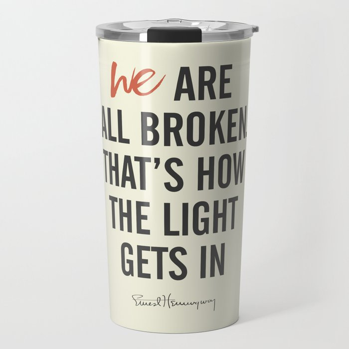 Ernest Hemingway Quote We Are All Broken Motivation Inspiration