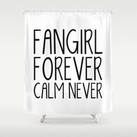 fangirl Shower Curtains featuring Fangirl Forever, Calm Never! (Black and White) by bookwormboutique