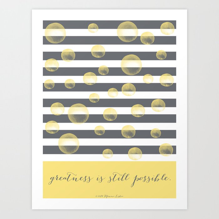 Greatness is still possible Art Print