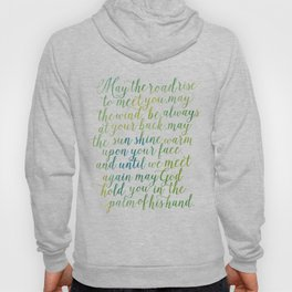 May the road rise up to meet you. May the wind be always at your back. Hoody
